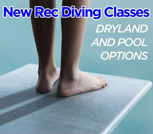 NEW Rec Diving Classes Added. Dryland and pool options available.